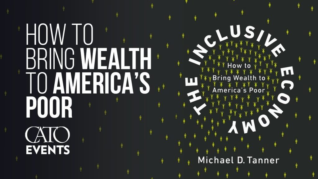 How to Bring Wealth to America's Poor